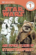 DK Readers Are Ewoks Scared of Storm Troopers