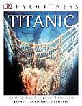 DK Eyewitness Books: Titanic (DK Eyewitness Books)