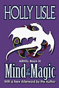 Mind Of The Magic by Holly Lisle
