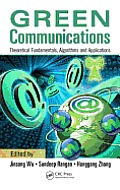 Green Communications: Theoretical Fundamentals, Algorithms and Applications Cover