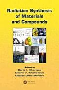 Radiation Synthesis of Materials and Compounds [With CDROM]