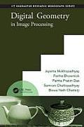 Iit Kharagpur Research Monograph #5: Digital Geometry in Image Processing