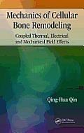 Mechanics of Cellular Bone Remodeling: Coupled Thermal, Electrical, and Mechanical Field Effects