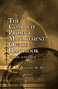 The Complete Project Management Office Handbook, Third Edition