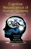 Cognitive Neuroscience of Human Systems: Work and Everyday Life (Human Factors and Ergonomics)
