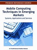 Mobile Computing Techniques in Emerging Markets: Systems, Applications and Services