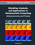 Modeling, Analysis, and Applications in Metaheuristic Computing: Advancements and Trends Cover