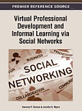 Virtual Professional Development and Informal Learning Via Social Networks