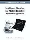Intelligent planning for mobile robotics; algorithmic approaches
