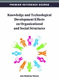 Knowledge and Technological Development Effects on Organizational and Social Structures