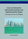 Cases on enterprise information systems and implementation stages; learning from the Gulf region