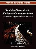 Roadside networks for vehicular communications; architectures, applications, and test fields