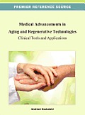 Medical Advancements in Aging and Regenerative Technologies: Clinical Tools and Applications