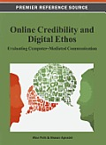 Online Credibility and Digital Ethos: Evaluating Computer-Mediated Communication Cover