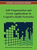 Self-organization and green applications in cognitive radio networks