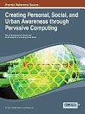 Creating Personal, Social, and Urban Awareness Through Pervasive Computing