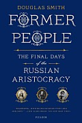 Former People: The Final Days of the Russian Aristocracy Cover
