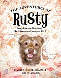 The Adventures of Rusty: Rusty Goes to Maryland the Adventures Continue Vol.2
