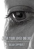 After Your Loved One Dies: Finding Hope and Strength to Carry on
