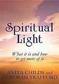 Spiritual Light: What It Is and How to Get More of It
