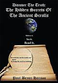 Discover the Truth: The Hidden Secrets of the Ancient Scrolls
