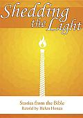 Shedding the Light: Stories from the Bible