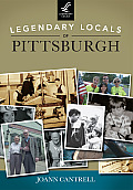 Legendary Locals of Pittsburgh (Legendary Locals)