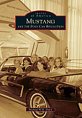 Mustang and the Pony Car Revolution (Images of America)