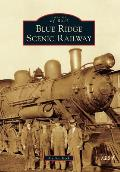 Blue Ridge Scenic Railway (Images of Rail)