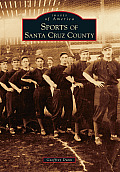 Sports of Santa Cruz County (Images of America)