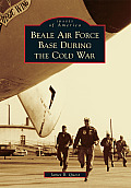 Beale Air Force Base During the Cold War (Images of America)