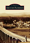 Around Florence (Images of America)