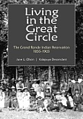 Living in the Great Circle The Grand Ronde Indian Reservation 1855 1905