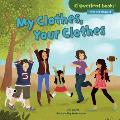 My Clothes, Your Clothes (Cloverleaf Books Alike and Different)