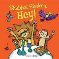 Shabbat Shalom, Hey! (Shabbat)