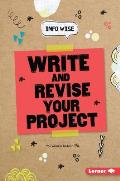 Write and Revise Your Project (Info Wise)