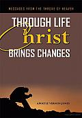 Through Life Christ Brings Changes