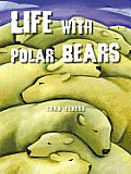 Life with Polar Bears