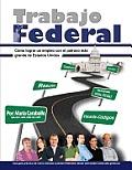 Trabajo Federal: Como Lograr Un Empleo Con El Patrono M?'s Grande de Estados Unidos