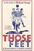 Those Feet: A Sensual History of English Football