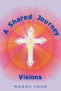 A Shared Journey Visions