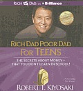 Rich Dad Poor Dad for Teens: The Secrets about Money - That You Don't Learn in School