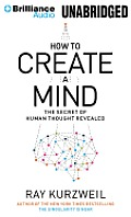 How to Create a Mind: The Secret of Human Thought Revealed Cover