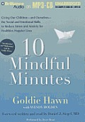 10 Mindful Minutes: Giving Our Children the Social and Emotional Skills to Lead Smarter, Healthier, and Happier Lives Cover