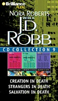 J.D. Robb CD Collection 9: Creation in Death/Strangers in Death/Salvation in Death