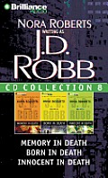 J.D. Robb CD Collection 8: Memory in Death, Born in Death, Innocent in Death (In Death)