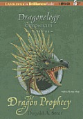 Dragonology Chronicles #4: The Dragon Prophecy: The Dragonology Chronicles, Volume 4