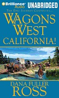 Wagons West #6: Wagons West California!