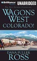 Wagons West #07: Wagons West Colorado!
