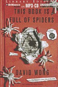 This Book Is Full of Spiders: Seriously, Dude, Don't Touch It Cover